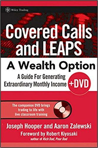 Covered Calls and LEAPS -- A Wealth Option: A Guide for Generating Extraordinary Monthly Income: Joseph R. Hooper, Aaron R. Zalewski, Robert Kiyosaki: 9780470044704: Amazon.com: Books