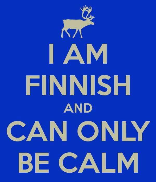 I'm nowhere near calm I am fangirl but this works for most finns