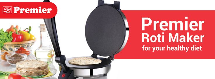 Premier Roti maker for your healthy diet
