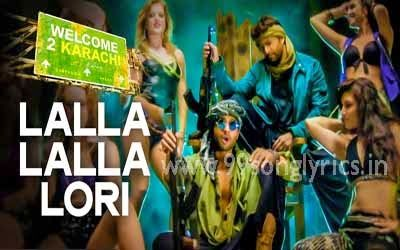 Lalla Lalla Lori Song Lyrics - Welcome To Karachi - Vishal Dadlani