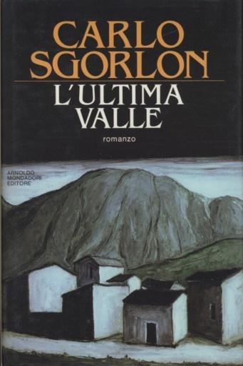 Carlo Sgorlon, L'Ultima Valle: Lultima Vall