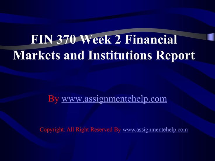 Complete the University of Phoenix Study Guide:Get to Know Your FIN 370 Week 2 Financial Markets and Institutions Report available on the AssignmenteHelp website. FIN 370 Week 2 Financial Markets and Institutions Report