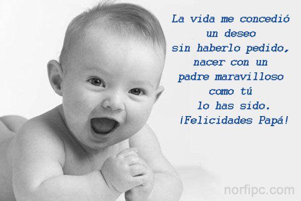 La vida me concedió un deseo sin haberlo pedido, nacer con un padre maravilloso como tú lo has sido
