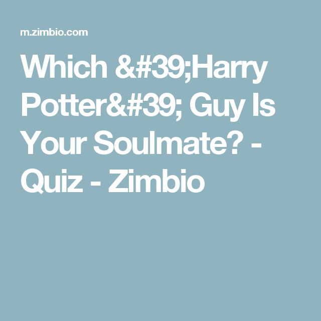 Which 'Harry Potter' Guy Is Your Soulmate? - Quiz - Zimbio