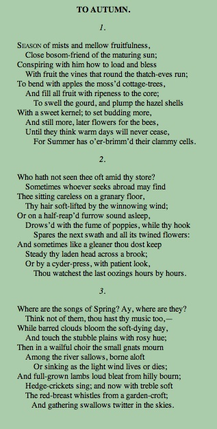 "John Keats' poetry is a very prime example of romanticism, with one of his most notable works being ""To Autumn"""