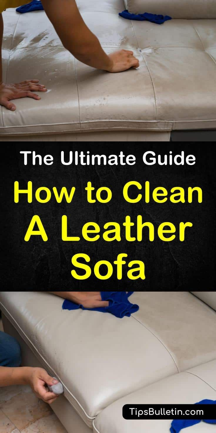 Learn How To Clean A Leather Sofa Or Couch At Home Using Products Like Olive Oils And Vinegar These Diy Tips Will Teach You How To Remove Stains From Your Dekor