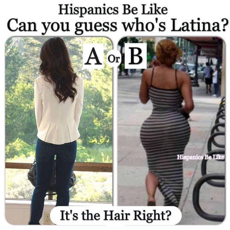 Hispanics be like ..lmaoo! Can u guess?