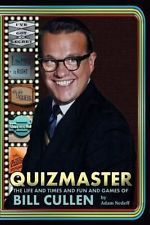 NEW Quizmaster: The Life and Times and Fun and Games of Bill Cullen by Adam Nede