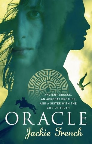 Oracle by Jackie French. After Nikko and Thetis are taken from their village, their amazing acrobatic skills save them from slavery and make them the focus of the Mycenaean court. The courtiers are in awe of them; the King is enchanted. But Thetis may destroy them both when she tells the King a truth about his future that he doesn't want to hear. Can one young girl change history?