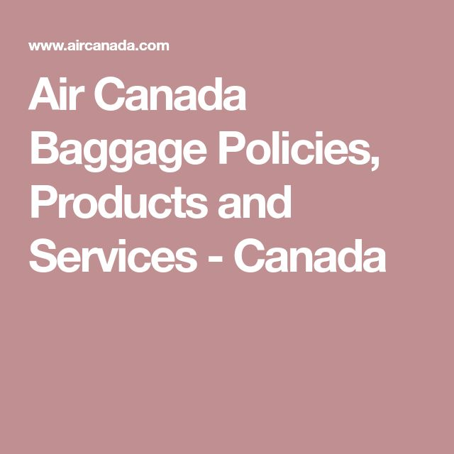 Air Canada Baggage Policies, Products and Services - Canada