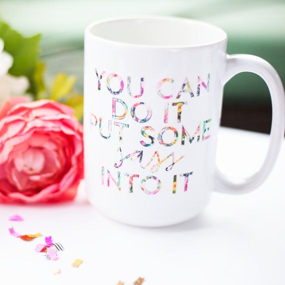You Can Do It Put Some Sass Into It Floral Mug  | Coffee Mug  | Funny Quote  | Humor  | Gifts for Her  | Birthday  | Christmas