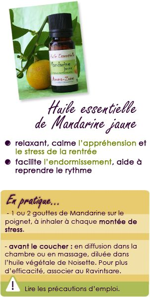 Huile essentielle de mandarine jaune : calme l'appréhension et le stress, facilite l'endormissement.