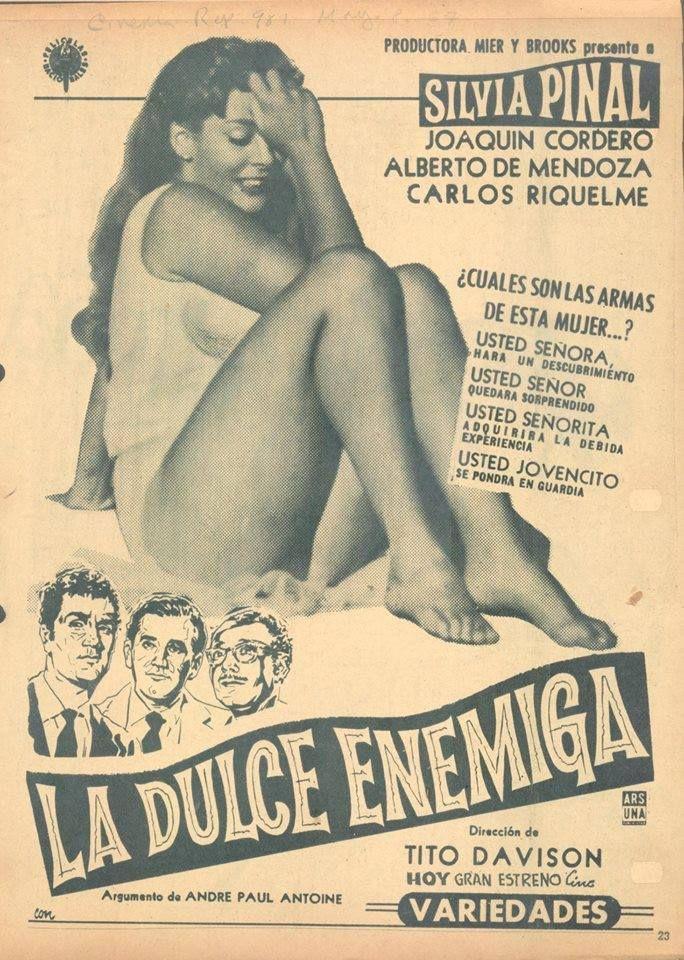 """""""La dulce enemiga"""", dirigida por Tito Davison en 1956, con Silvia Pinal, Joaquín Cordero, el galán argentino Alberto de Mendoza y Carlos Riquelme."""