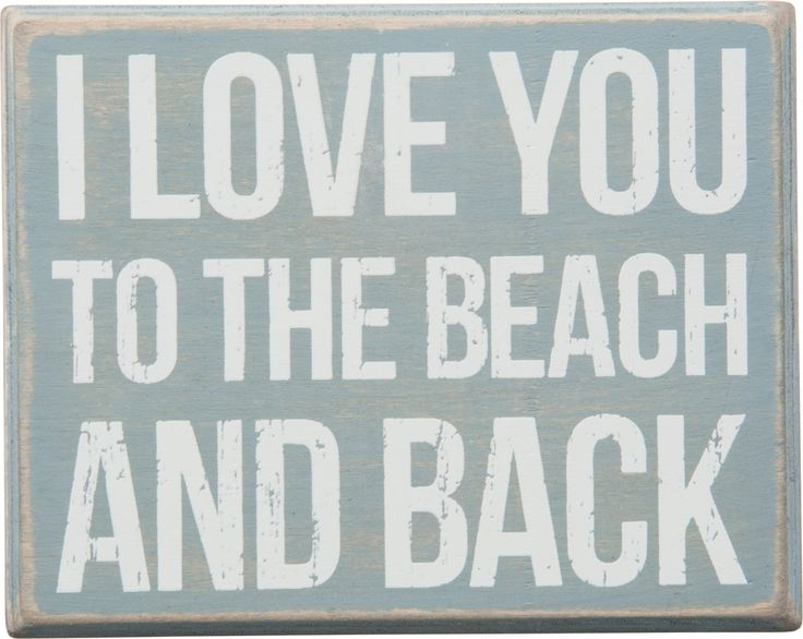 I Love you to the Beach and Back - Wood Box Sign - Primitives by Kathy from California Seashell Company