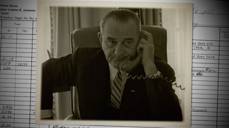"""What LBJ Really Said About Selma ; """"It's outrageous what's on TV. It looks like that man is in charge of the country."""""""