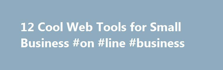 12 Cool Web Tools for Small Business #on #line #business http://busines.remmont.com/12-cool-web-tools-for-small-business-on-line-business/  #small business tools # Find Out Who is Visiting Your Website Demandbase lets you know when those blue-chip customers are knocking at your virtual door. Its free real-time ticker analyzes your visitors' IP addresses and compares them with information from sources such as Dun & Bradstreet and LexisNexis. With those data, Demandbase can tell you […]
