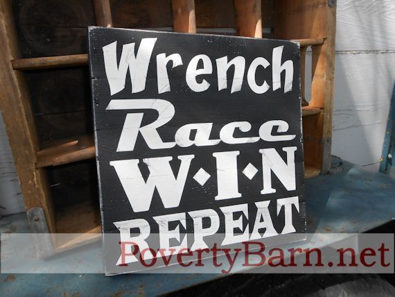"""Wrench, Race, Win, Repeat 10"""" x 10"""" wood sign now available in the 4 Left Turns  shop! #HandmadeInAmerica #Racing"""