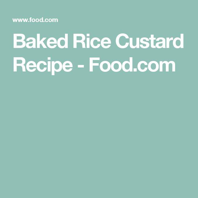 Baked Rice Custard Recipe - Food.com