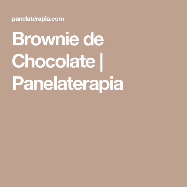 Brownie de Chocolate  |   Panelaterapia
