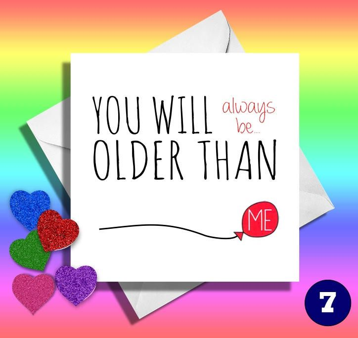 You Will Always Be Older Than Mereally Funny Greeting Cards Funny
