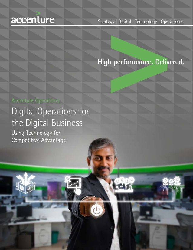 Digital Operations for the Digital Business: Using Technology for Competitive Advantage (report) | Accenture http://www.accenture.com/us-en/Pages/insight-digital-operations-management.aspx