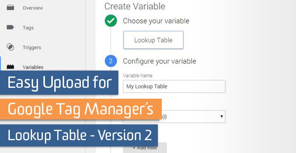 Easy Upload for Google Tag Manager's Lookup Table Version 2
