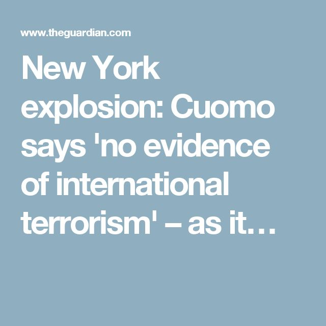 New York explosion: Cuomo says 'no evidence of international terrorism' – as it…