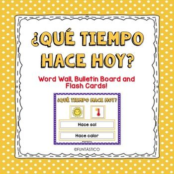 Great resource for learning the weather in Spanish!! You can do your bulletin board with the materials, a word wall and play the matching game with the Flash Cards! Just add velcro to the main board, the small Flash Cards and to the word strips and you can change the weather