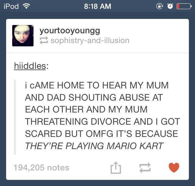 Divorce is perfect legitimate when playing Mario Kart......the bastard is winning