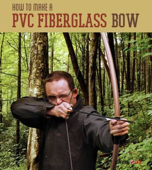 PVC Fiberglass Bow   Tutorial On How To Make Your Own Survival Gear By Survival Life http://survivallife.com/2014/05/24/pvc-fiberglass-bow/