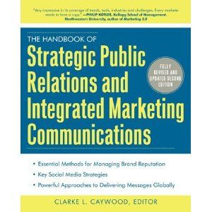 The Handbook of Strategic Public Relations and Integrated Marketing Communications 2/E (Hardcover)  http://234.powertooldragon.com/redirector.php?p=0071767460  0071767460: Worth Reading, Second Editing, Marketing Communication, Book Worth, Integration Marketing, Facebook Like, Public Relationssoci, Clark Caywood, Strategic Public