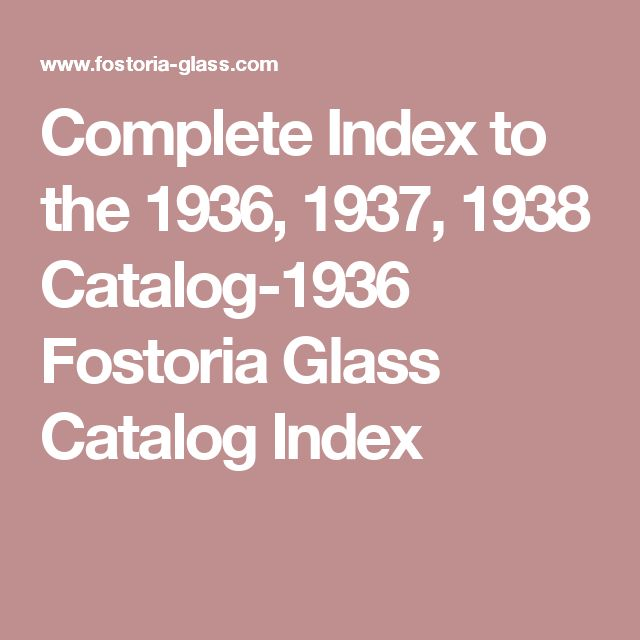 Complete Index to the 1936, 1937, 1938 Catalog-1936 Fostoria Glass Catalog Index