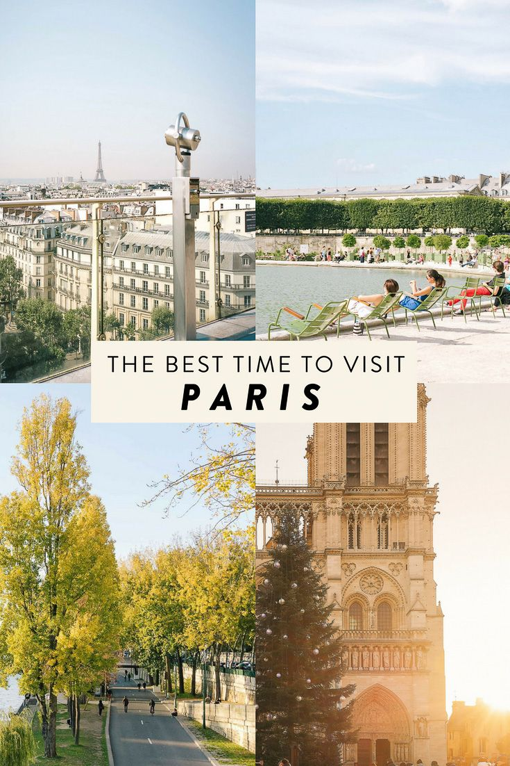 The Best Time To Travel To Paris Paris In Winter Spring Summer
