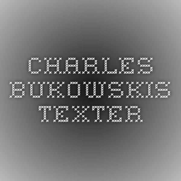 Charles Bukowskis texter