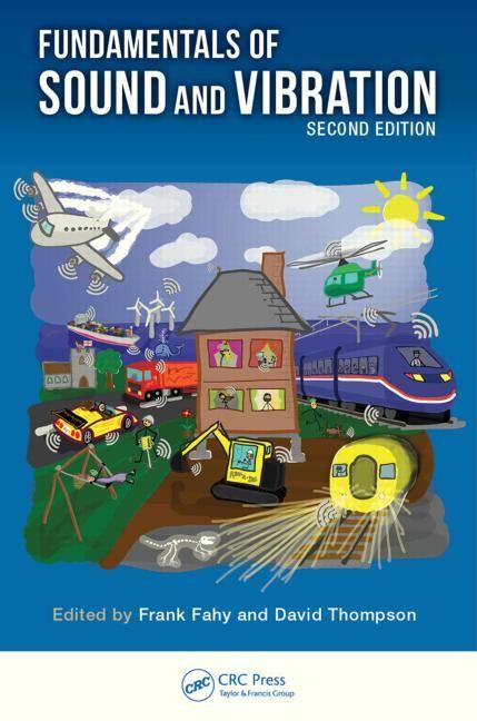 Fundamentals of Sound and Vibration. Edited by Frank Fahy, David Thompson. Consulta disponibilidad en http://biblos.uam.es/uhtbin/cgisirsi/x/0/0/57/5/0?searchdata1=927422{CKEY}&searchfield1=GENERAL^SUBJECT^GENERAL^^&user_id=WEBSERVER