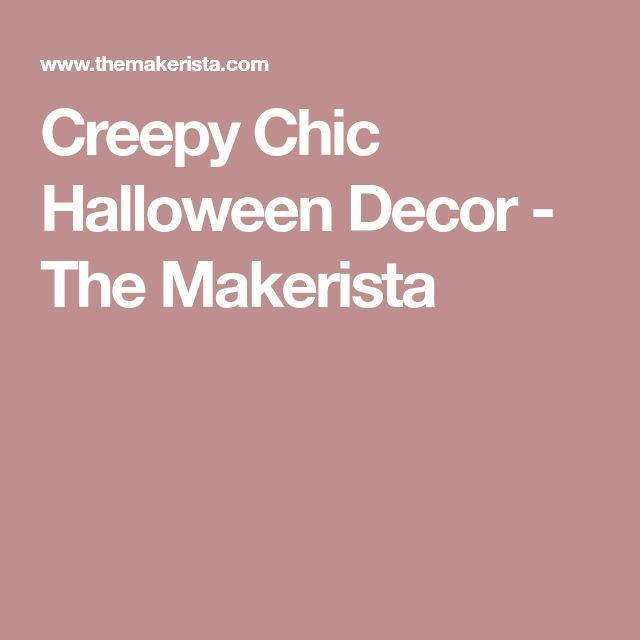 Creepy Chic Halloween Decor - The Makerista