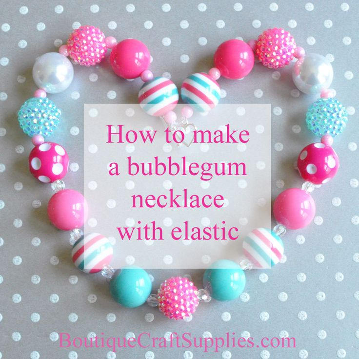 Craft instructions for kids, how to make an elastic chunky bubblegum bead necklace