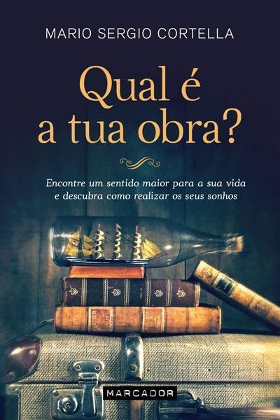 http://www.fnac.pt/Qual-e-a-Tua-Obra-Mario-Sergio-Cortella/a852612