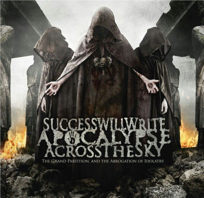Success will write apocalypse across the sky