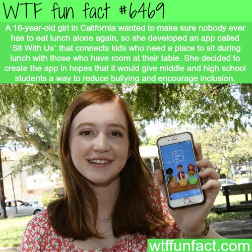 This 16-year-old created an app so no one will eat lunch alone - WTF fun facts