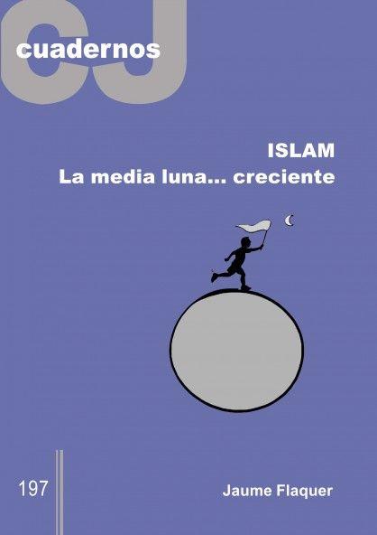 Islam : la media luna-- creciente / Jaume Flaquer