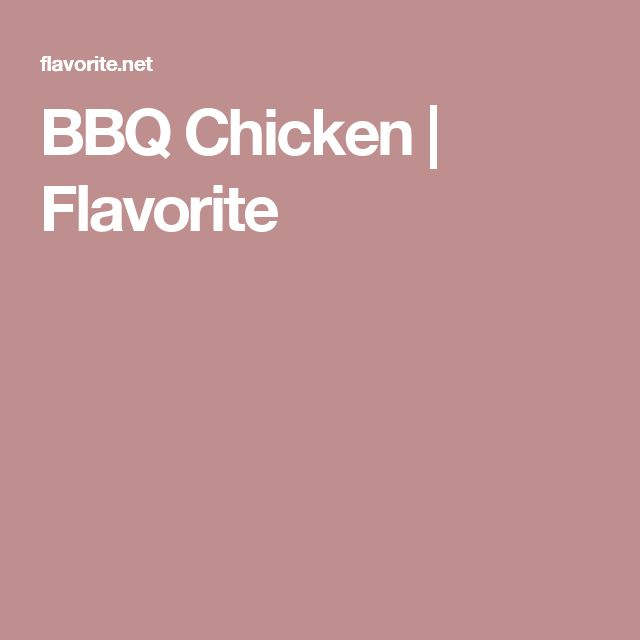 BBQ Chicken | Flavorite