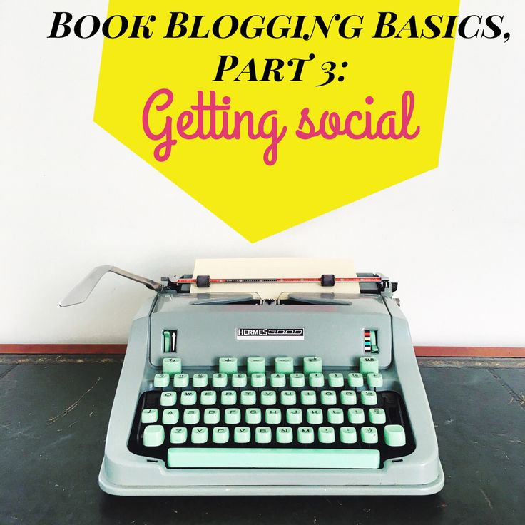 My four-part book blogging basics series is designed to help you launch a stellar book blog! Part three: using social media to grow your blog.