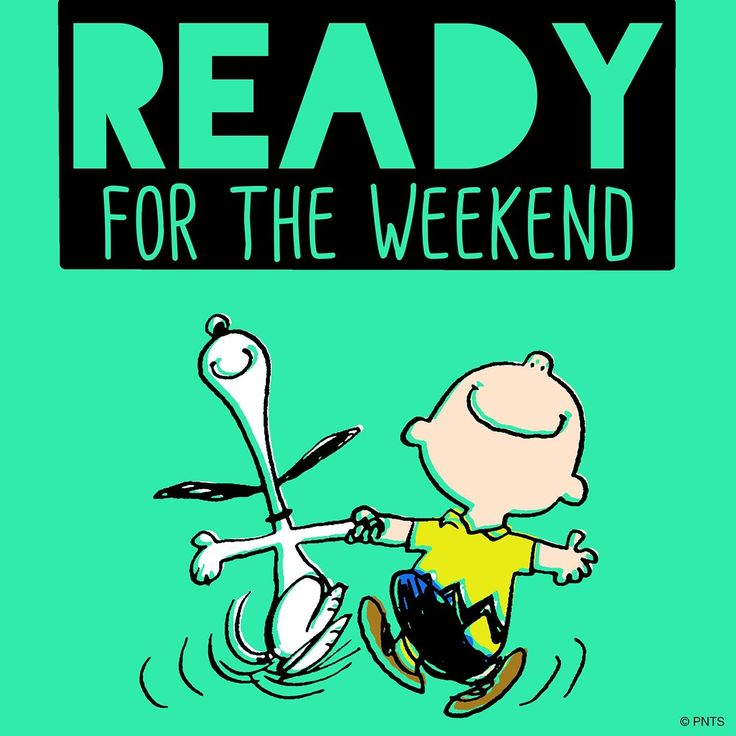 Weekend!!!  That's all I live for now!                                                                                                                                                                                   More