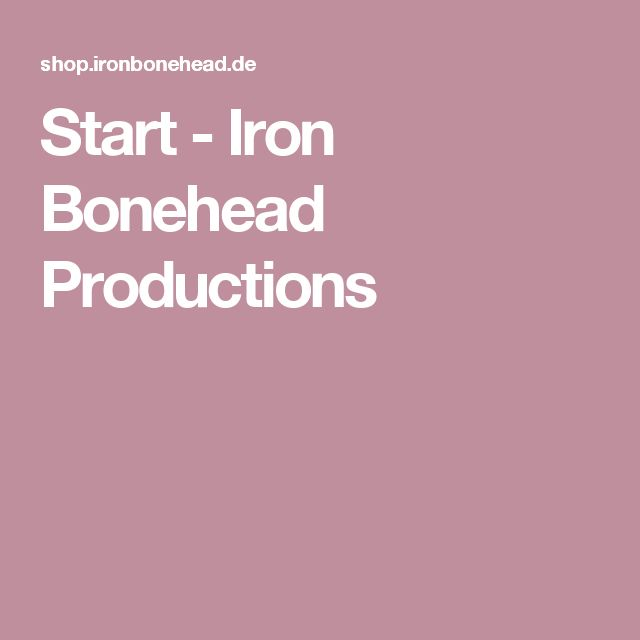 Start - Iron Bonehead Productions