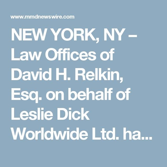 NEW YORK, NY – Law Offices of David H. Relkin, Esq. on behalf of Leslie Dick Worldwide Ltd. has filed a Federal RICO Complaint in the United States District Court for the Southern District of New York (Case No. 08-CV-7900) against George Soros, Deutsche Bank, Vornado Realty Trust, Fortress Investment Group, Donald J. Trump & 12 other RICO conspirators for $4.2 Billion in damages.