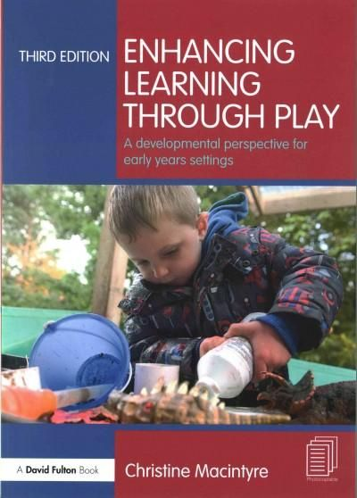 Enhancing Learning Through Play: A Developmental Perspective for Early Years Settings