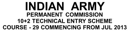 Indian army recruitment 2013 for 10+2 Technical Entry Scheme June 2013 @ www.joinindianarmy.nic in
