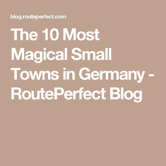 The 10 Most Magical Small Towns in Germany - RoutePerfect Blog