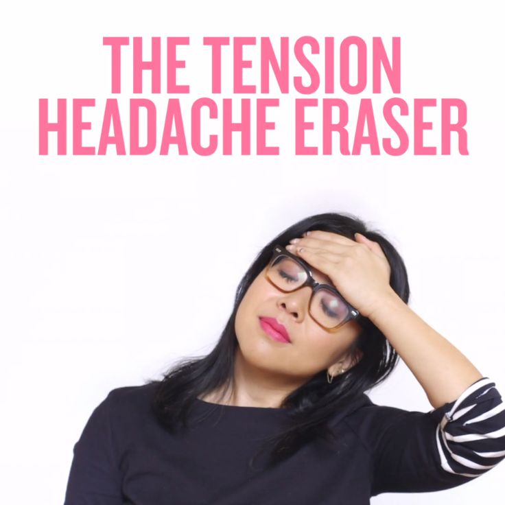 How to Get Rid of a Tension Headache in 15 Seconds Flat